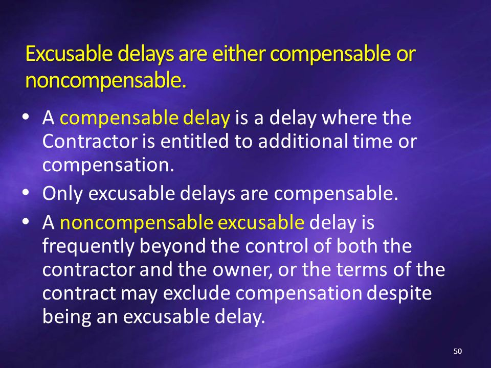 Excusable delays are either compensable or noncompensable.