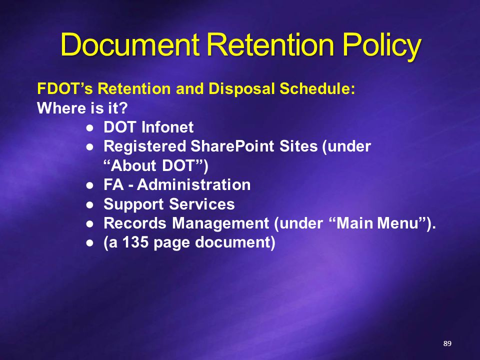 Document Retention Policy FDOT's Retention and Disposal Schedule: Where is it.