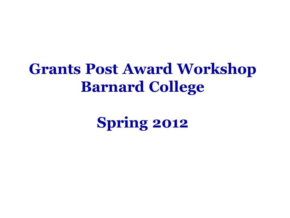 Grants Post Award Workshop Barnard College Spring 2012
