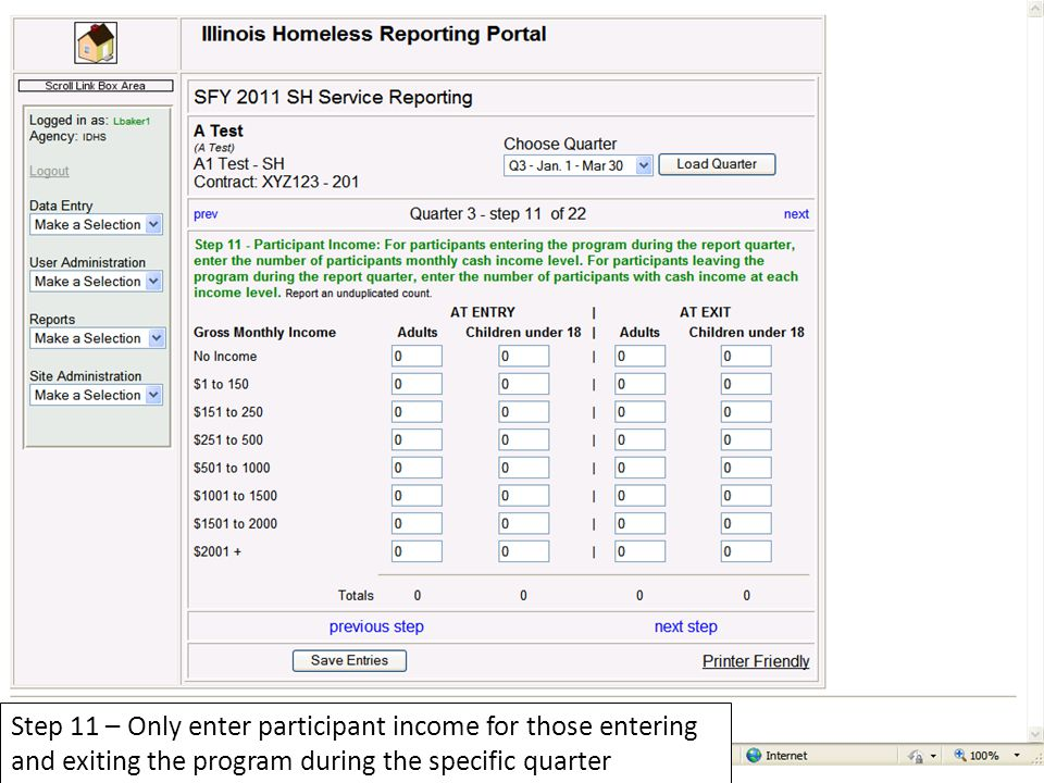 Step 11 – Only enter participant income for those entering and exiting the program during the specific quarter