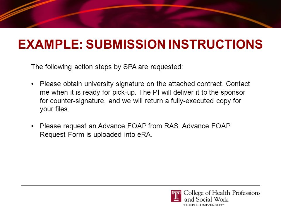 EXAMPLE: SUBMISSION INSTRUCTIONS The following action steps by SPA are requested: Please obtain university signature on the attached contract.
