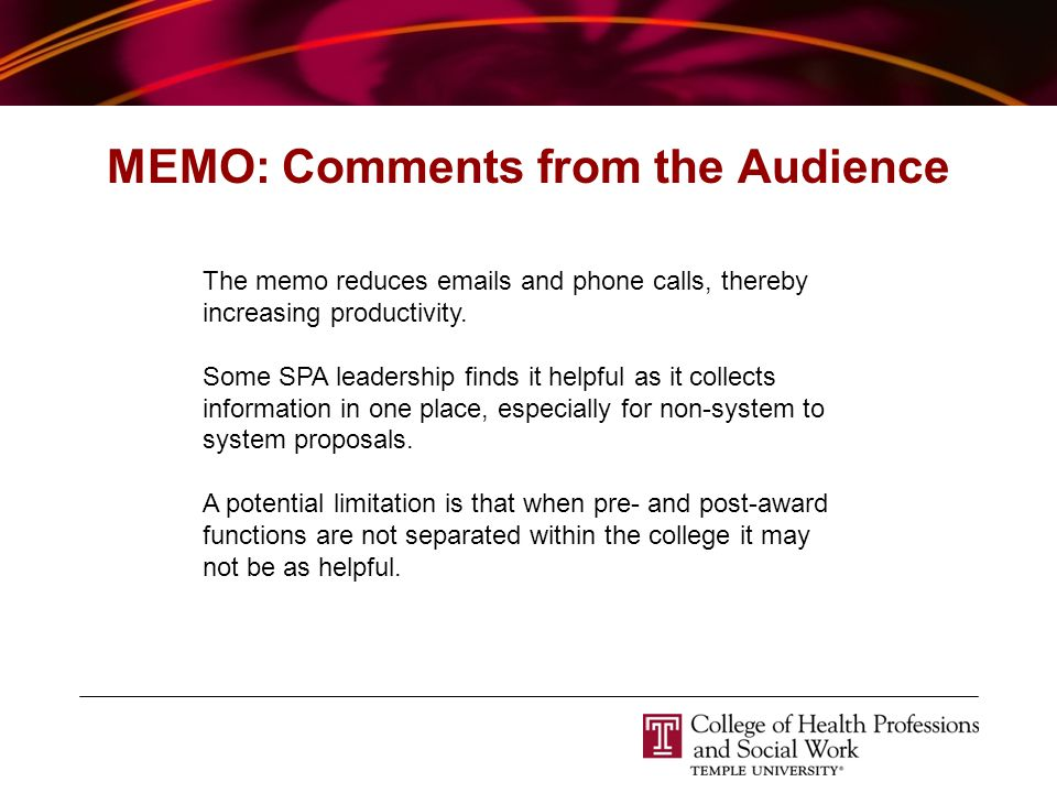 MEMO: Comments from the Audience The memo reduces emails and phone calls, thereby increasing productivity.