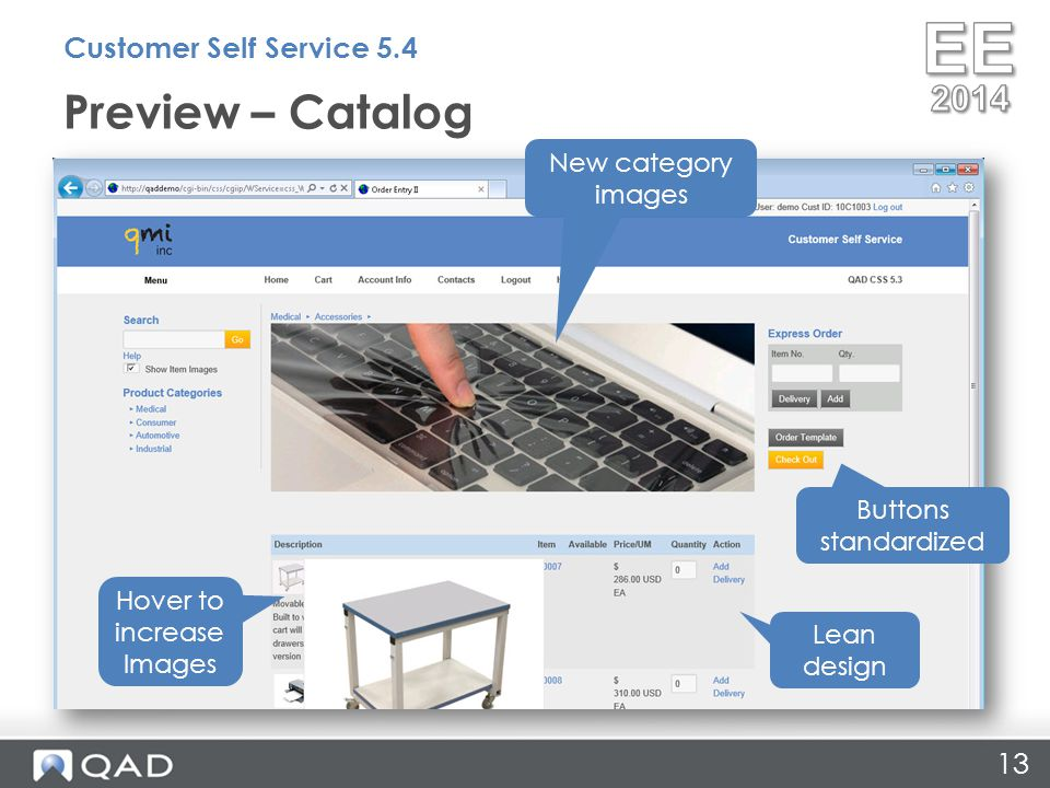 Preview – Catalog Customer Self Service 5.4 Hover to increase Images Buttons standardized New category images Lean design 13