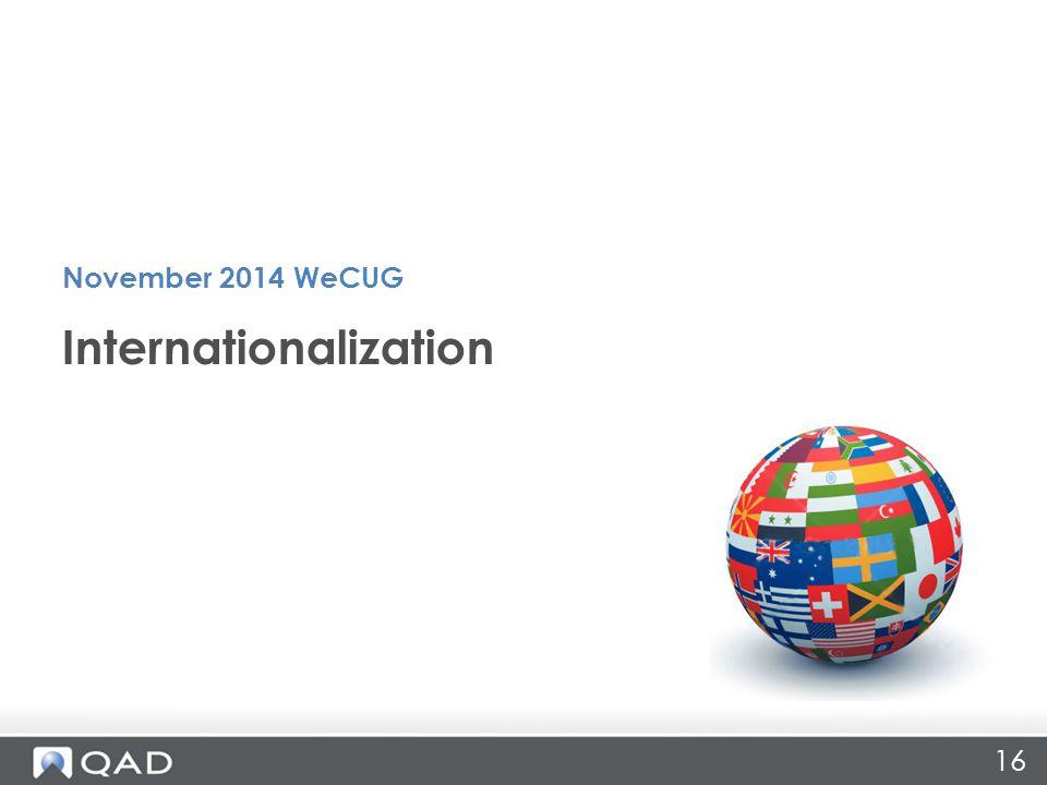 16 Internationalization November 2014 WeCUG