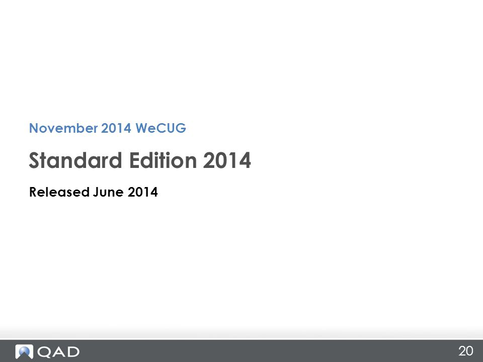 20 Released June 2014 Standard Edition 2014 November 2014 WeCUG