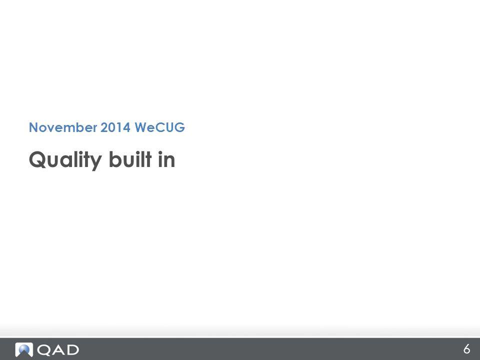 6 Quality built in November 2014 WeCUG