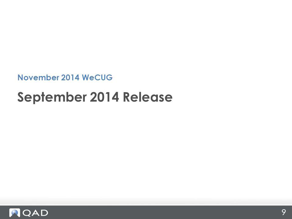 9 September 2014 Release November 2014 WeCUG