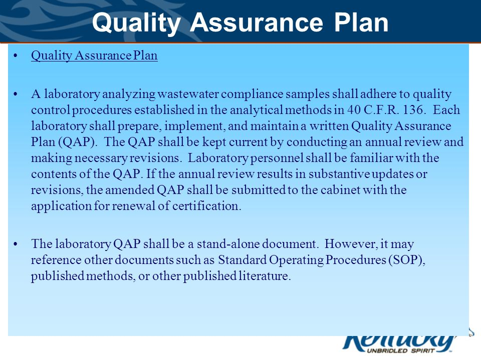 Quality Assurance Plan A laboratory analyzing wastewater compliance samples shall adhere to quality control procedures established in the analytical methods in 40 C.F.R.