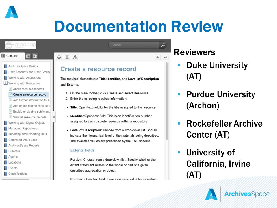 Documentation Review Reviewers Duke University (AT) Purdue University (Archon) Rockefeller Archive Center (AT) University of California, Irvine (AT)