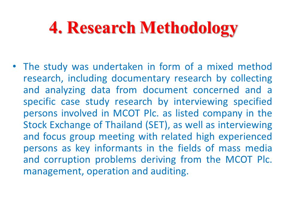 4. Research Methodology The study was undertaken in form of a mixed method research, including documentary research by collecting and analyzing data f