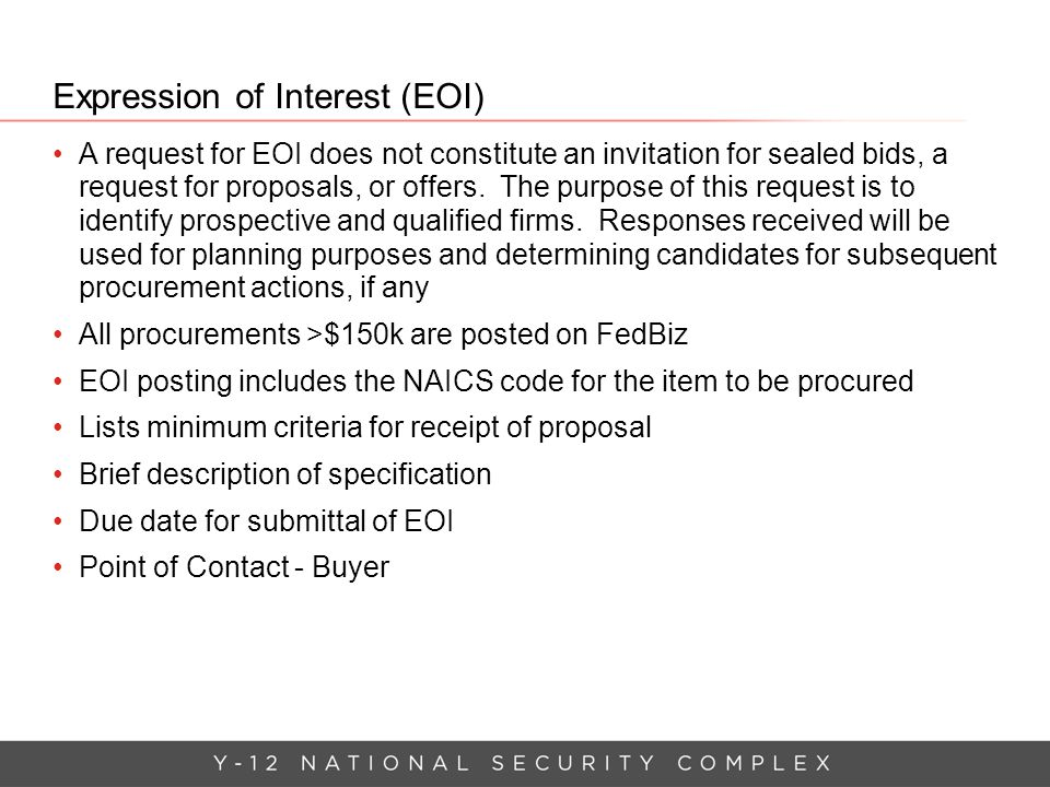 Expression of Interest (EOI) A request for EOI does not constitute an invitation for sealed bids, a request for proposals, or offers. The purpose of t