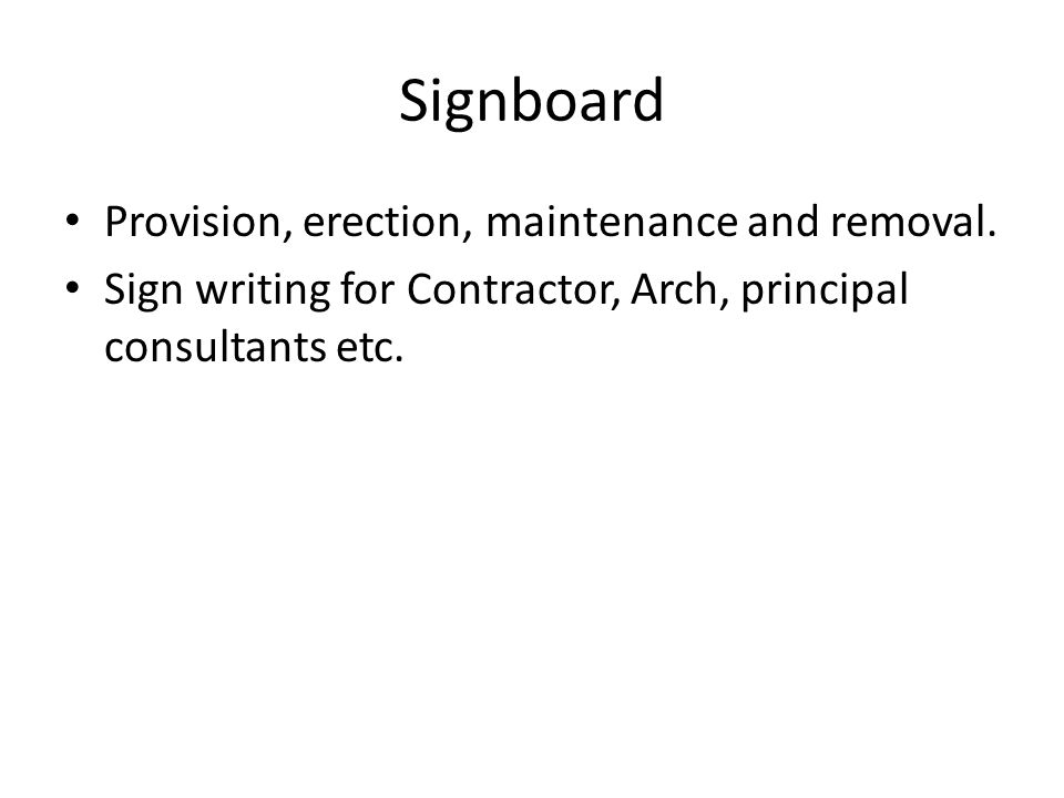 Signboard Provision, erection, maintenance and removal.