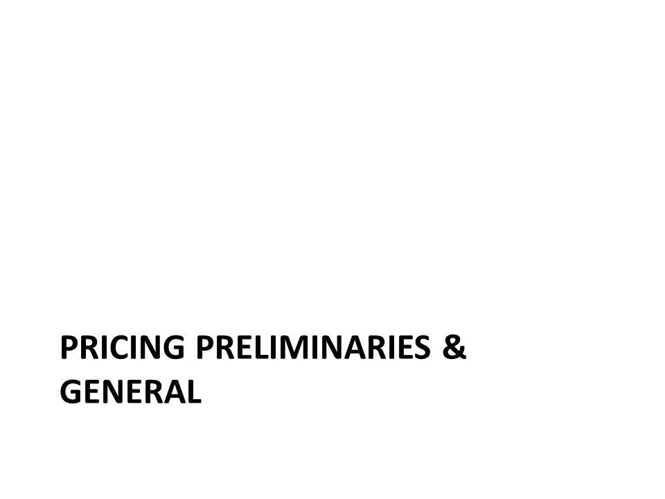 PRICING PRELIMINARIES & GENERAL