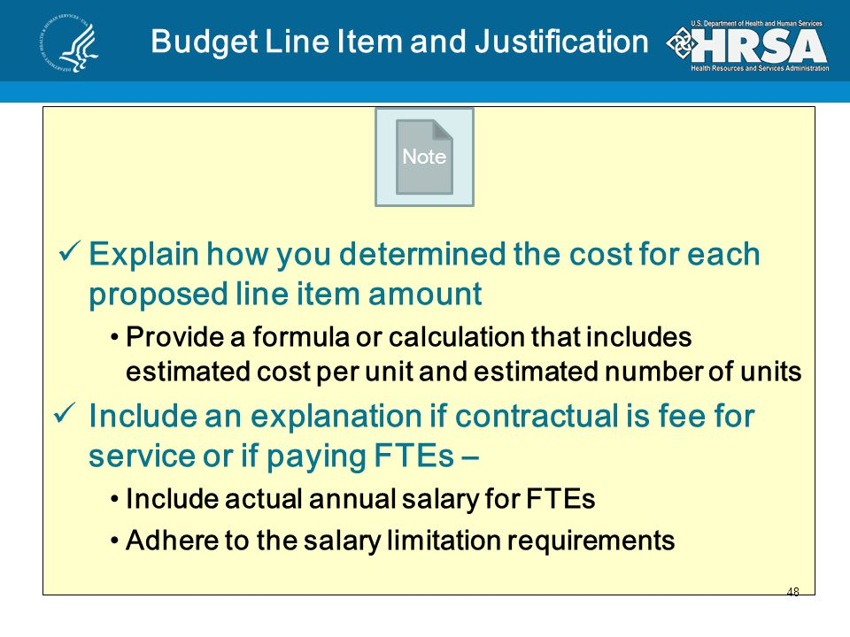 Narrative must: Be divided according to cost categories Include descriptions specific to cost categories Provide an explanation for the amounts requested on each line within the budget Describe how each item will support the achievement of proposed objectives Justify each item within the other category e.g.