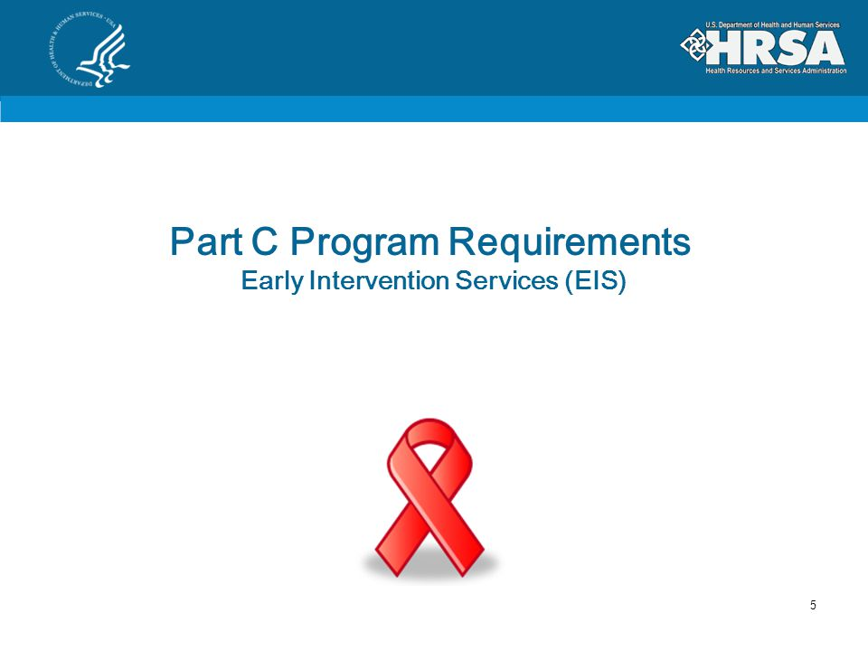 Budget Development only Show only Federal Part C funds Demonstrate how the Part C funds will support a comprehensive system of Early Intervention Services (EIS) Include calculations of all items in the budget justification Support HIV EIS medical care Part C Program Requirement Note 25