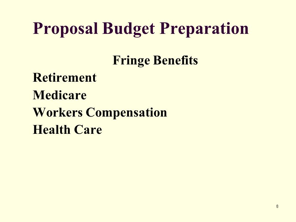 8 Proposal Budget Preparation Fringe Benefits Retirement Medicare Workers Compensation Health Care
