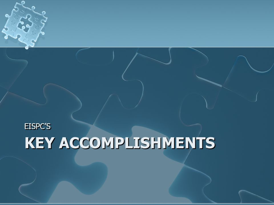 KEY ACCOMPLISHMENTS EISPC'S
