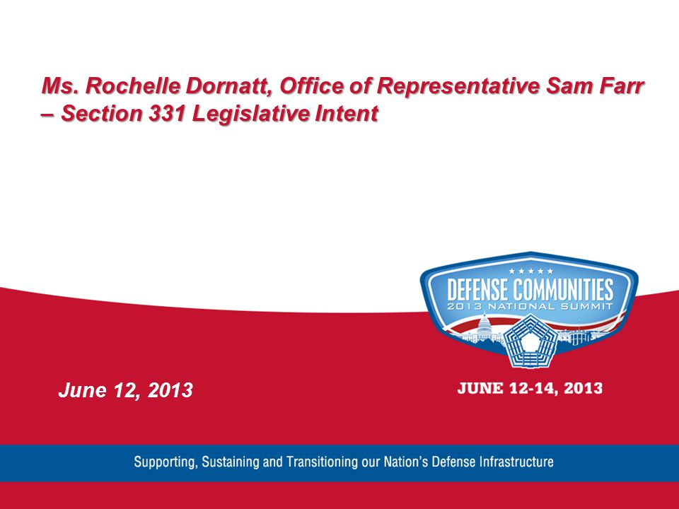 Ms. Rochelle Dornatt, Office of Representative Sam Farr – Section 331 Legislative Intent June 12, 2013