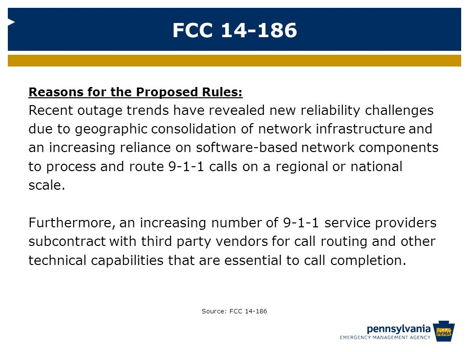 Reasons for the Proposed Rules: Recent outage trends have revealed new reliability challenges due to geographic consolidation of network infrastructure and an increasing reliance on software-based network components to process and route 9-1-1 calls on a regional or national scale.
