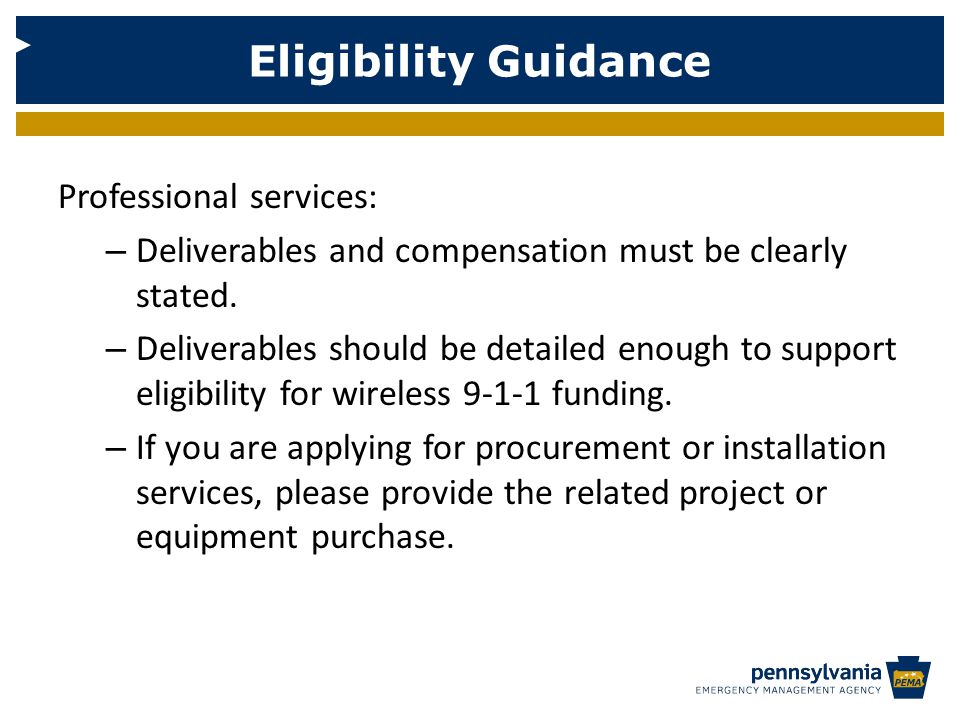 Eligibility Guidance Professional services: – Deliverables and compensation must be clearly stated.