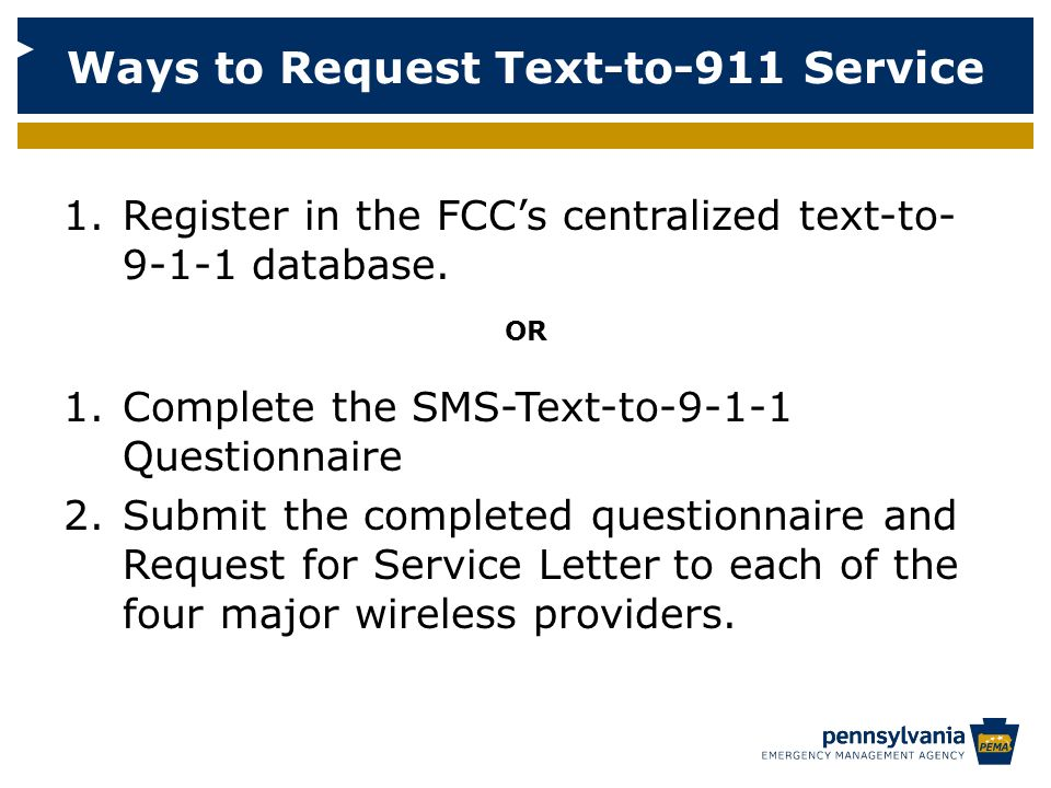 1.Complete the FCC's Public Safety Answering Point (PSAP) Text-to-9-1-1 Registration Form.
