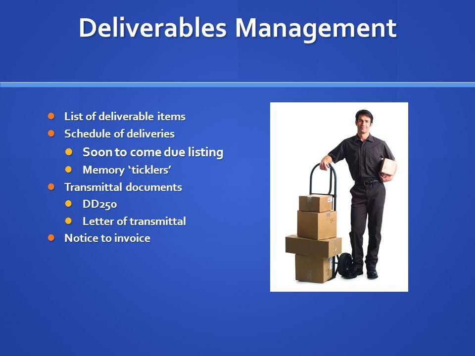 Deliverables Management List of deliverable items List of deliverable items Schedule of deliveries Schedule of deliveries Soon to come due listing Soo