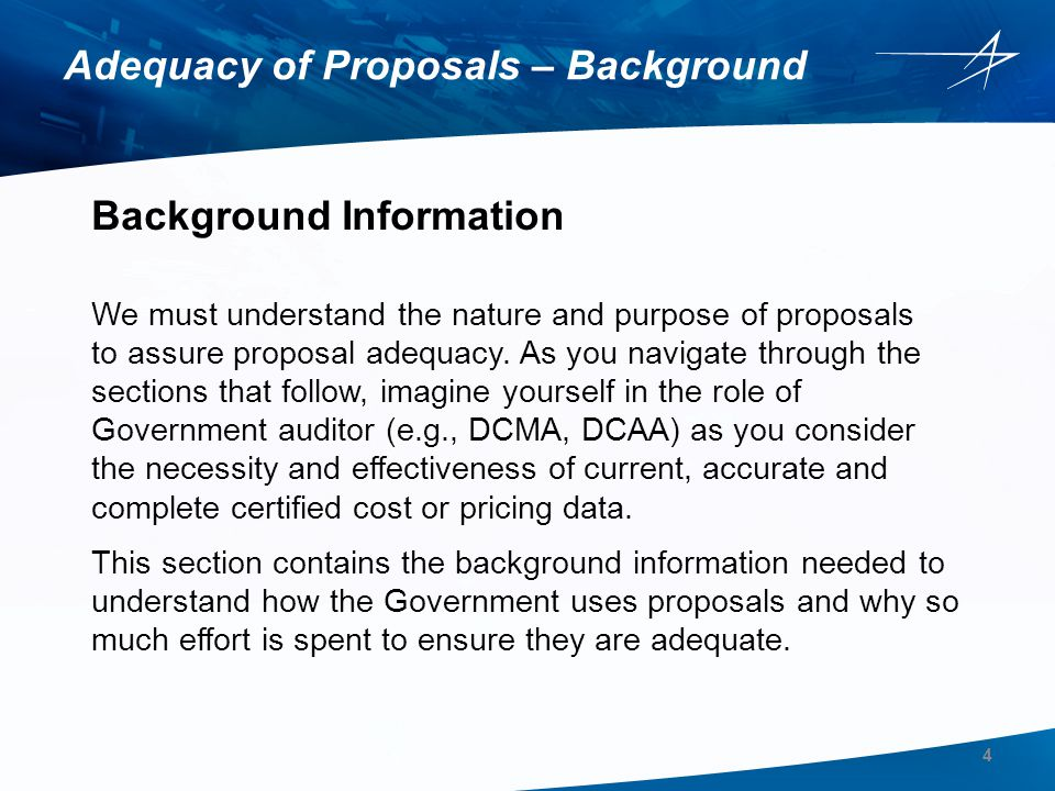 General Adequacy Requirements This section identifies the general FAR requirements for an adequate proposal.