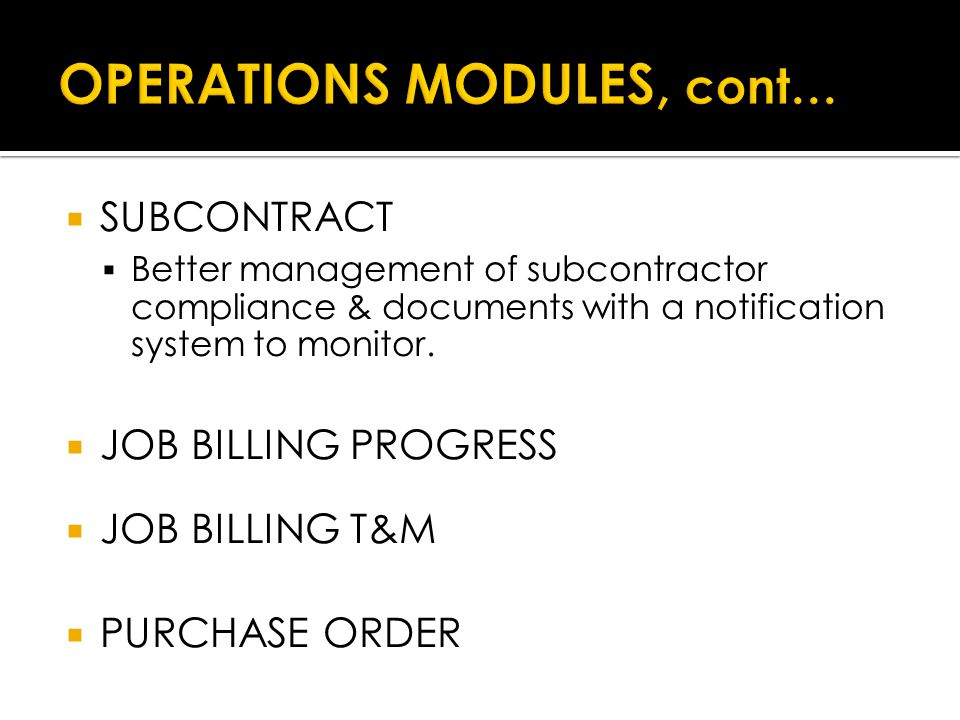  SUBCONTRACT  Better management of subcontractor compliance & documents with a notification system to monitor.