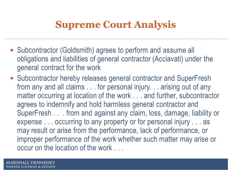 Supreme Court Analysis Subcontractor (Goldsmith) agrees to perform and assume all obligations and liabilities of general contractor (Acciavati) under the general contract for the work Subcontractor hereby releases general contractor and SuperFresh from any and all claims...