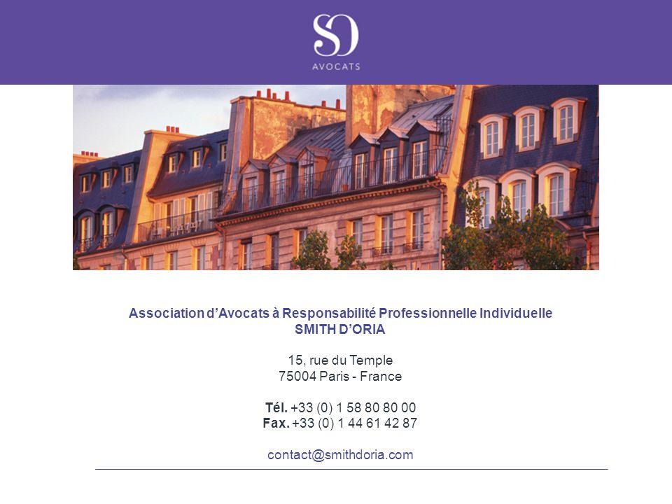Association d'Avocats à Responsabilité Professionnelle Individuelle SMITH D'ORIA 15, rue du Temple 75004 Paris - France Tél. +33 (0) 1 58 80 80 00 Fax