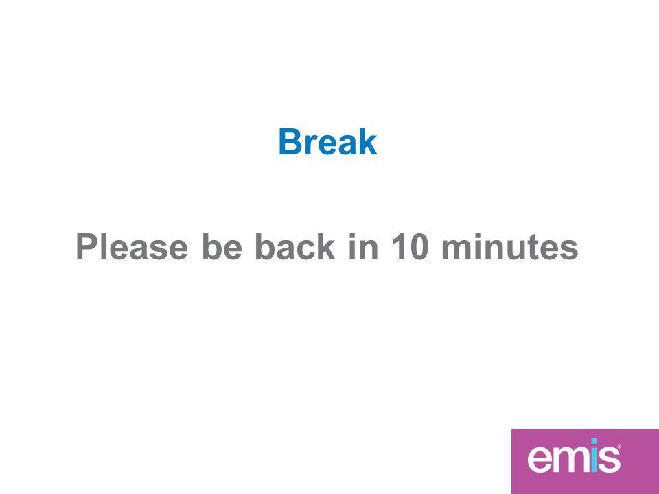 Break Please be back in 10 minutes