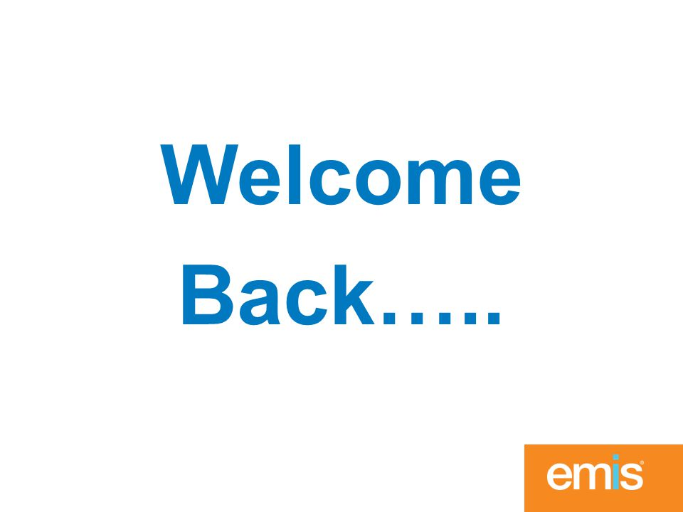 Welcome Back…..