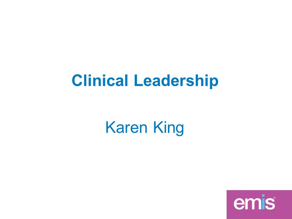 Clinical Leadership Karen King