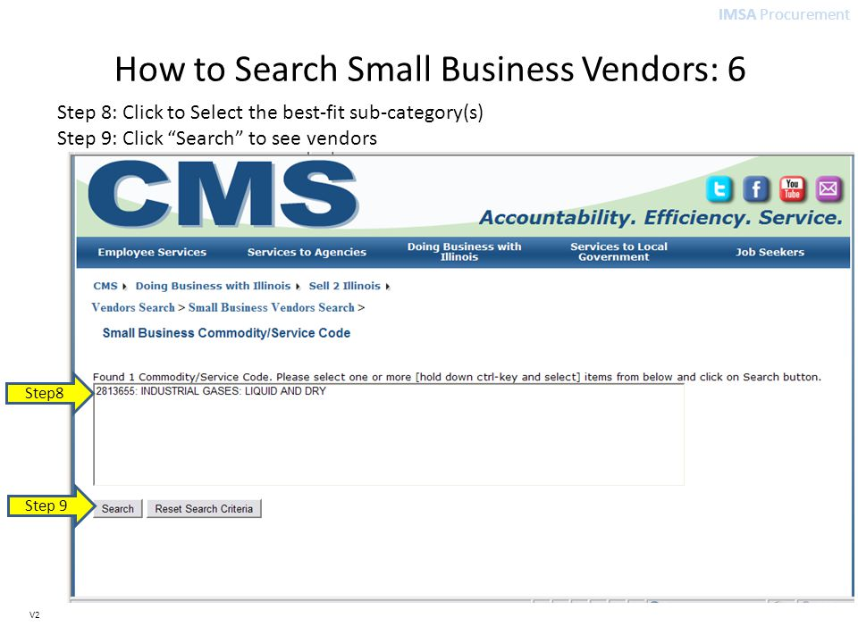 IMSA Procurement V2 How to Search Small Business Vendors: 6 Step 8: Click to Select the best-fit sub-category(s) Step 9: Click Search to see vendors Step8 Step 9