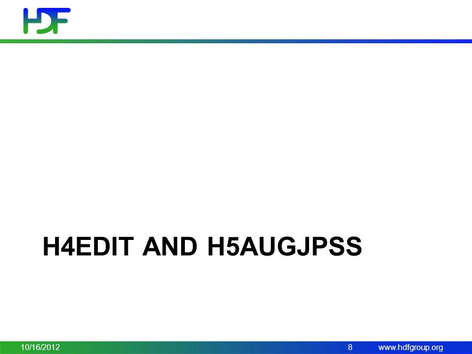 www.hdfgroup.org H4EDIT AND H5AUGJPSS 10/16/20128