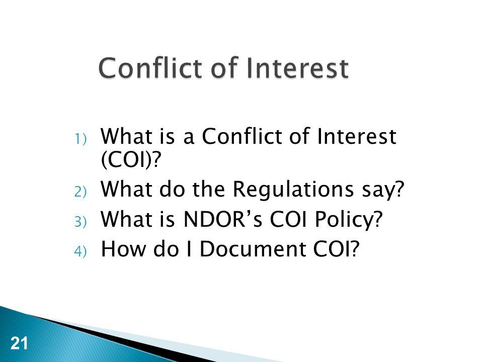 Conflict of Interest 1) What is a Conflict of Interest (COI).