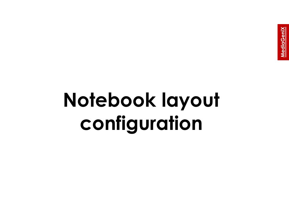 Notebook layout configuration