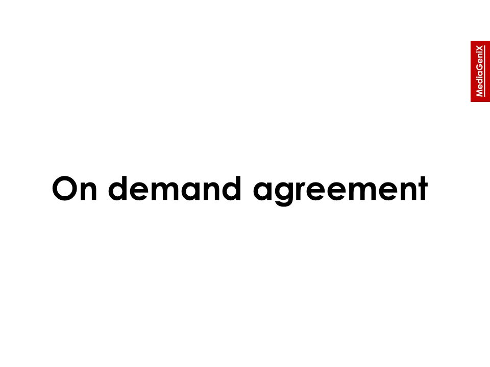 On demand agreement