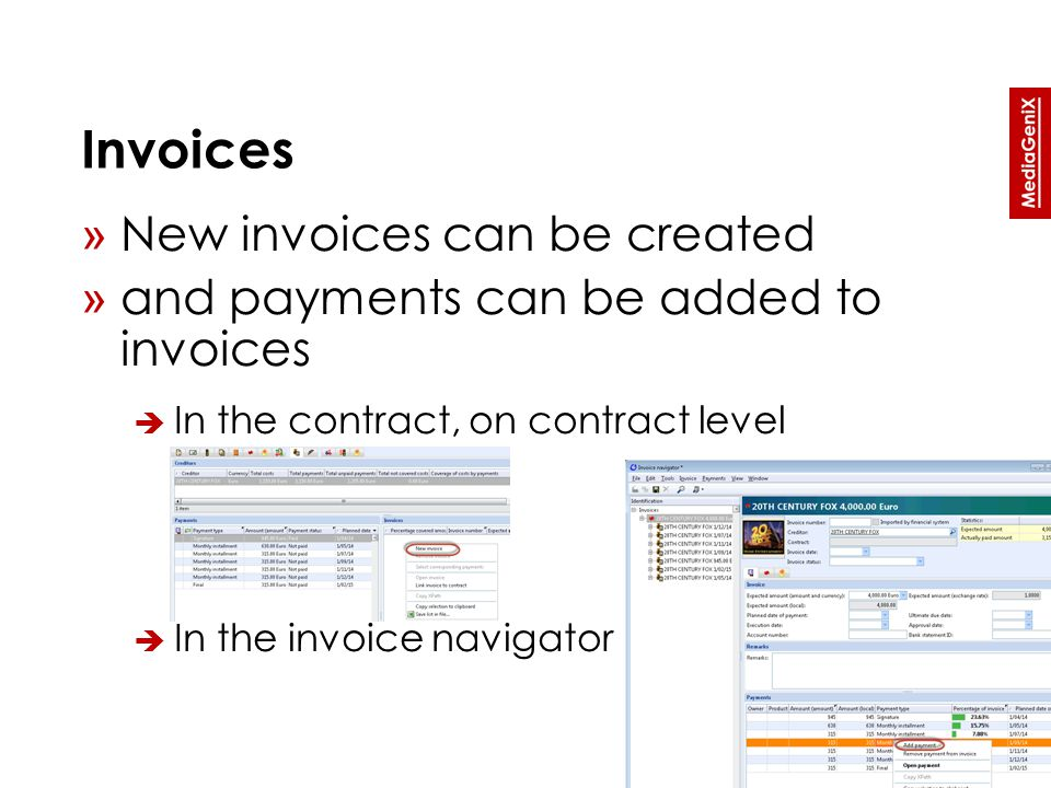 Invoices » New invoices can be created » and payments can be added to invoices  In the contract, on contract level  In the invoice navigator