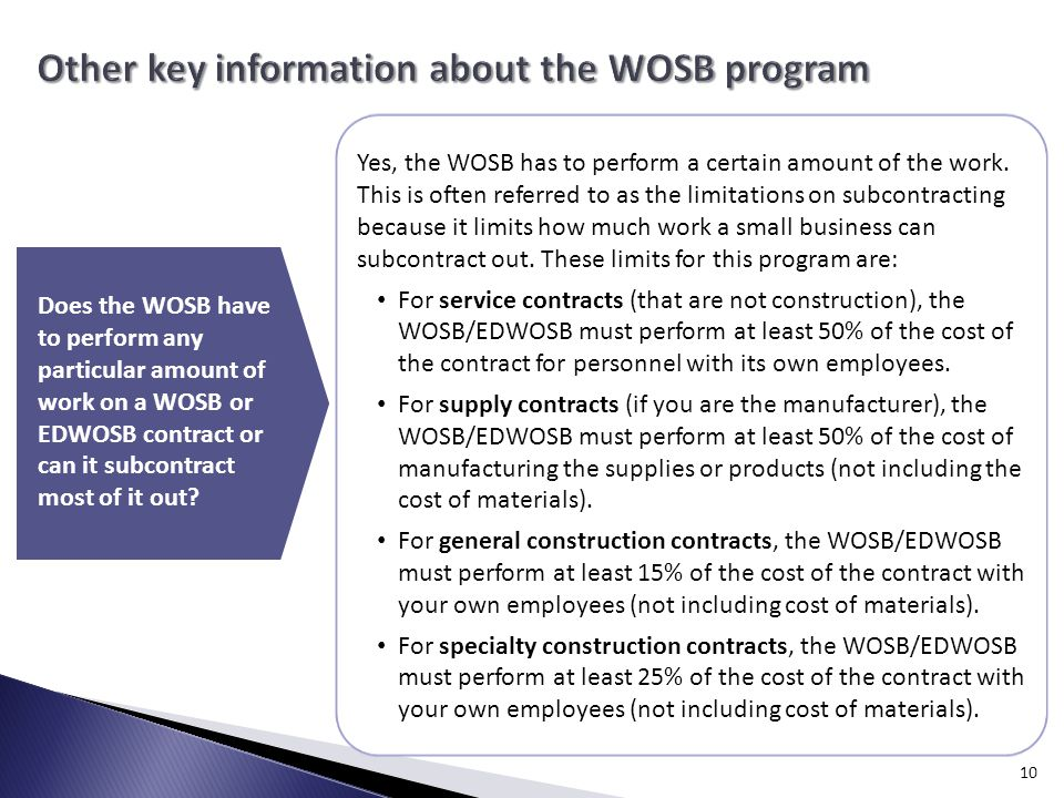 10 Does the WOSB have to perform any particular amount of work on a WOSB or EDWOSB contract or can it subcontract most of it out.