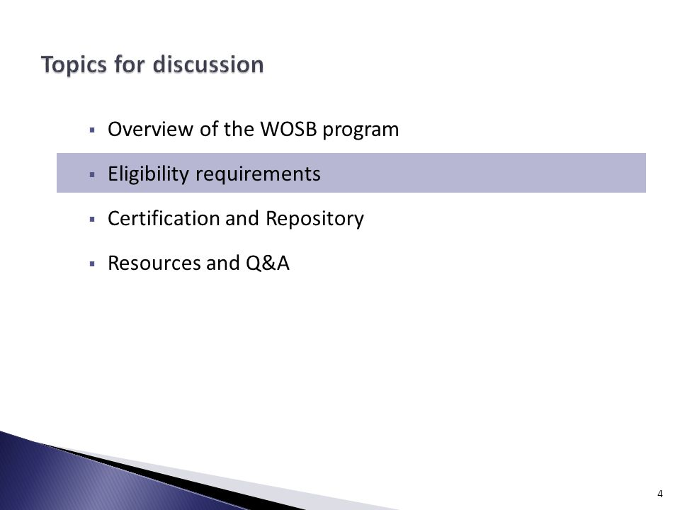  Overview of the WOSB program  Eligibility requirements  Certification and Repository  Resources and Q&A 4