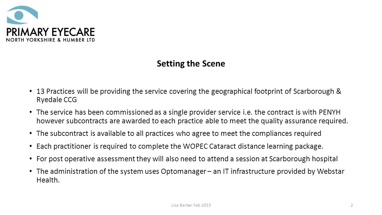 Setting the Scene 13 Practices will be providing the service covering the geographical footprint of Scarborough & Ryedale CCG The service has been commissioned as a single provider service i.e.