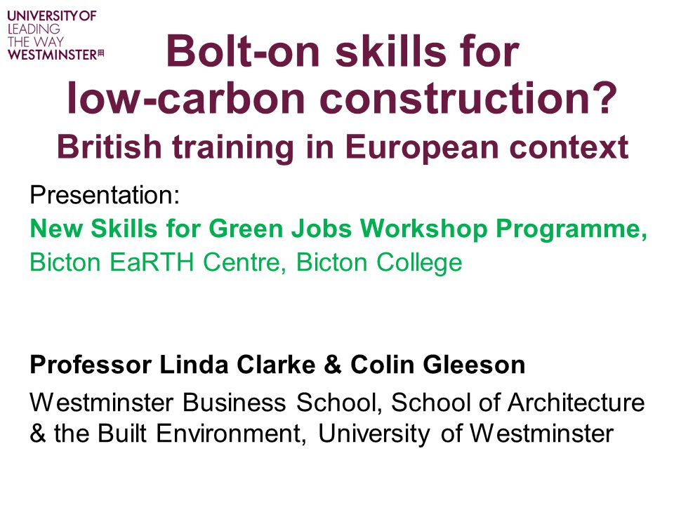 Bolt-on skills for low-carbon construction.