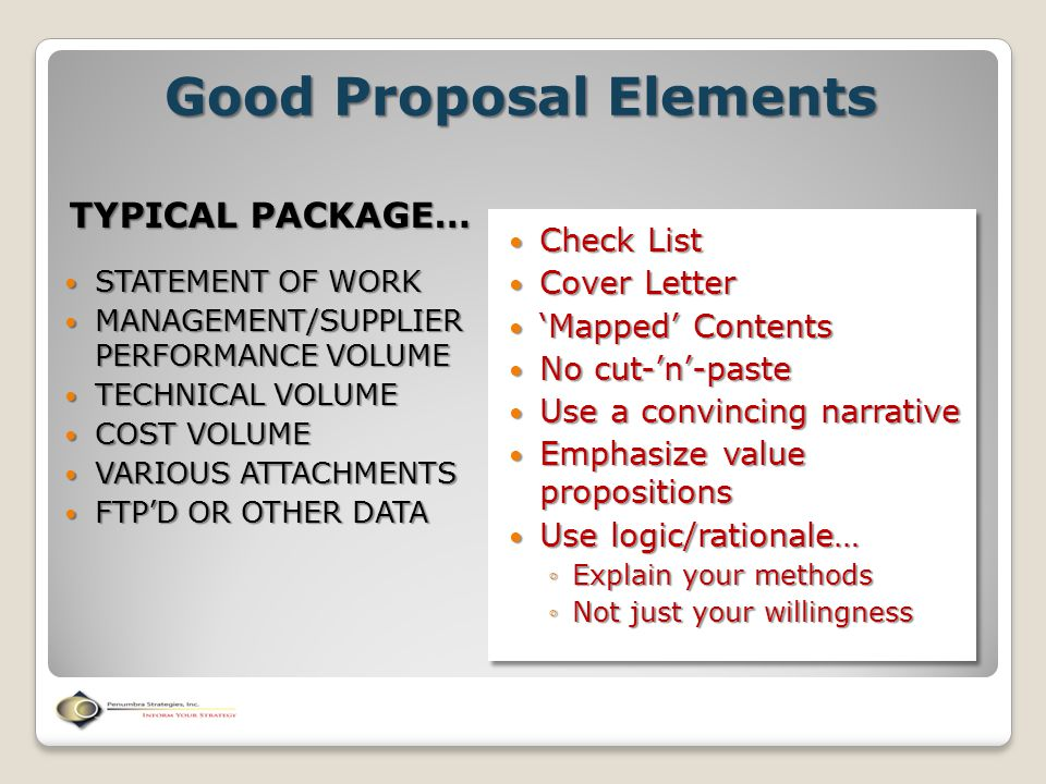 Good Proposal Elements TYPICAL PACKAGE… STATEMENT OF WORK STATEMENT OF WORK MANAGEMENT/SUPPLIER PERFORMANCE VOLUME MANAGEMENT/SUPPLIER PERFORMANCE VOL