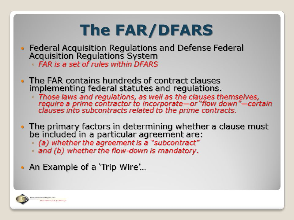 The FAR/DFARS Federal Acquisition Regulations and Defense Federal Acquisition Regulations System Federal Acquisition Regulations and Defense Federal A