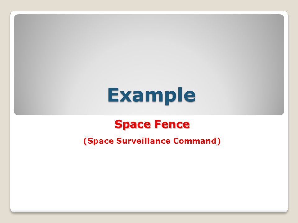 Example Space Fence (Space Surveillance Command)