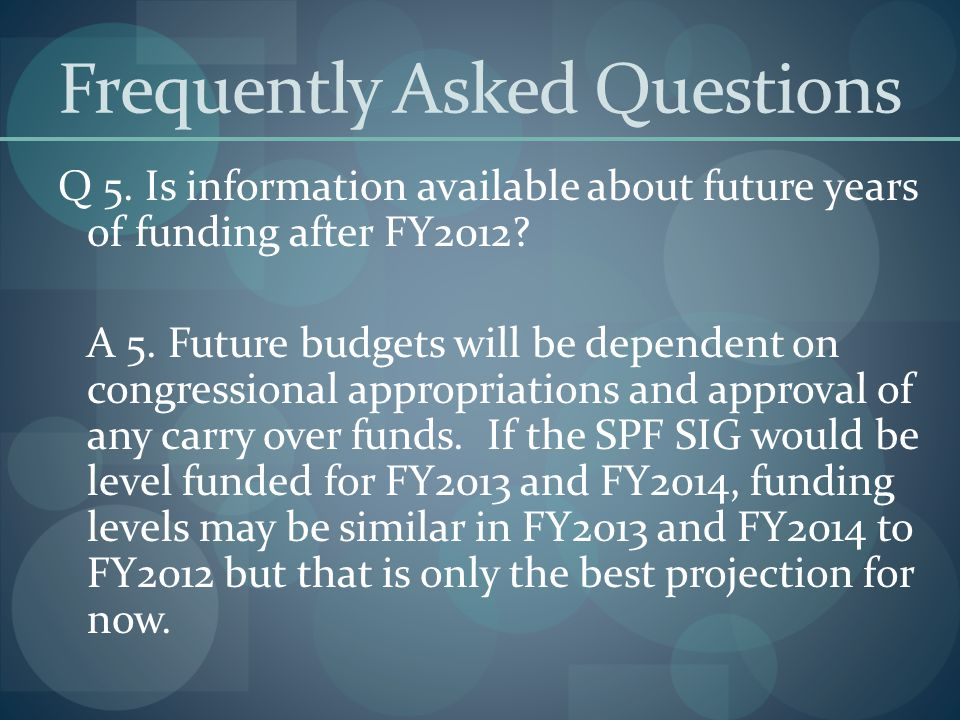 Frequently Asked Questions Q 5.