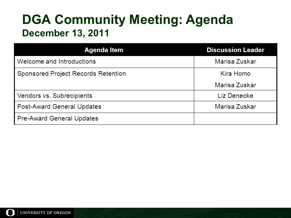 DGA Community Meeting: Agenda December 13, 2011 Agenda ItemDiscussion Leader Welcome and IntroductionsMarisa Zuskar Sponsored Project Records Retention Kira Homo Marisa Zuskar Vendors vs.