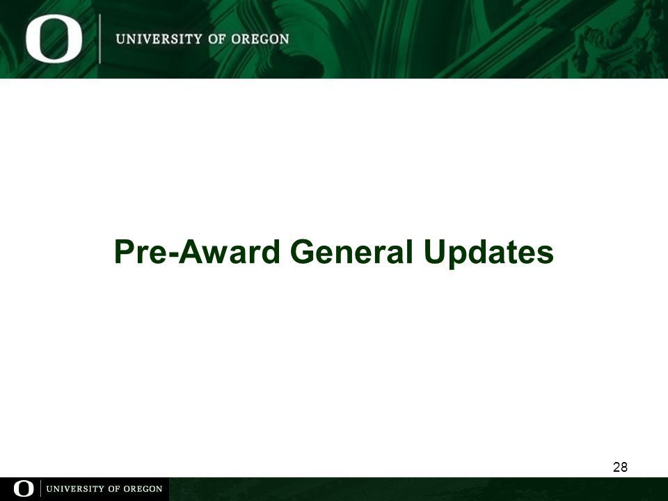 Pre-Award General Updates 28