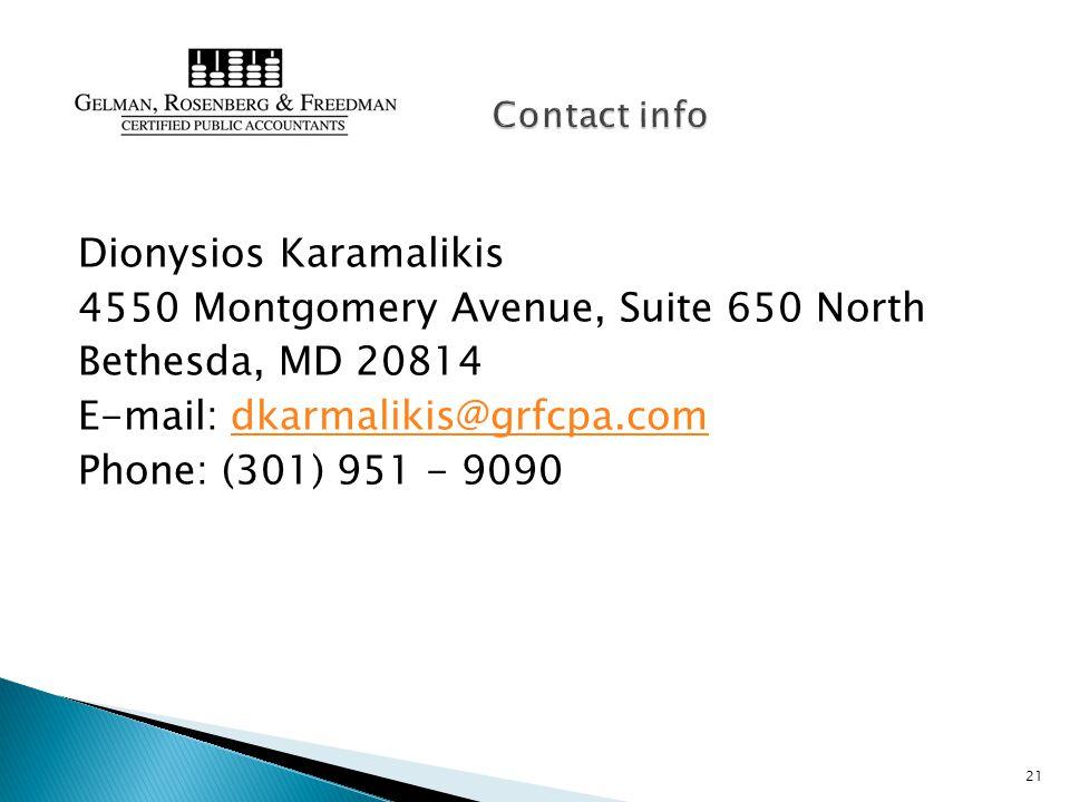 Dionysios Karamalikis 4550 Montgomery Avenue, Suite 650 North Bethesda, MD 20814 E-mail: dkarmalikis@grfcpa.comdkarmalikis@grfcpa.com Phone: (301) 951 - 9090 21